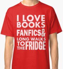I love books, fanfics and long walks to the fridge! Classic T-Shirt