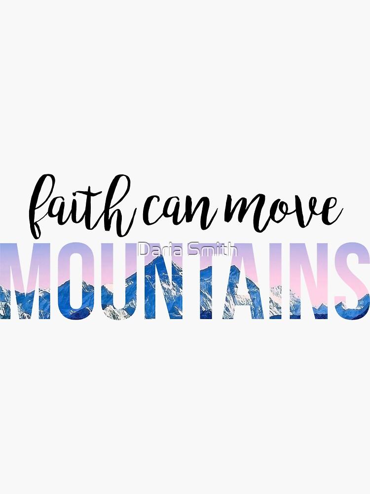 la fe puede mover montañas de dariasmithyt