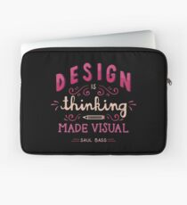 Design Is Thinking Visual Graphic Designer Artist Quote Laptop Sleeve