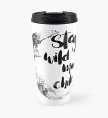 quote stay wild moon child with moon in watercolor Travel Mug