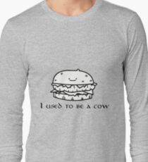 I used to be a cow burguer Long Sleeve T-Shirt