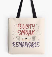 Felicity Smoak...You're remarkable Tote Bag