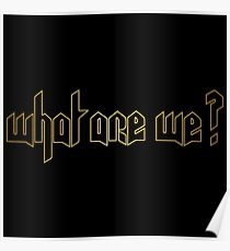 What are we ? Poster