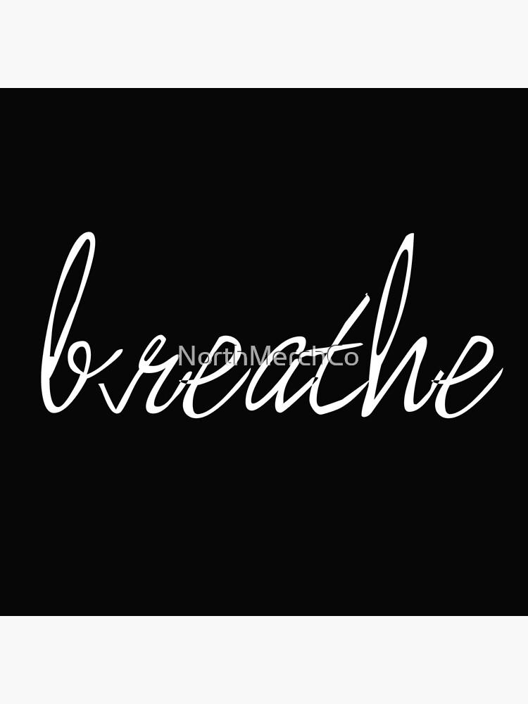 Breathe by NorthMerchCo