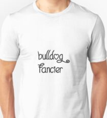 bulldog fancier Unisex T-Shirt