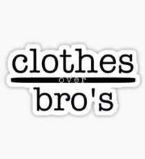 Clothes over bros  Sticker