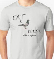 Eat and dress like a pigeon.  T-Shirt