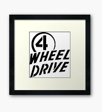 4 Wheel Drive! Framed Print