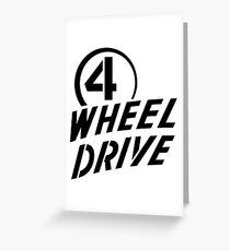 4 Wheel Drive! Greeting Card