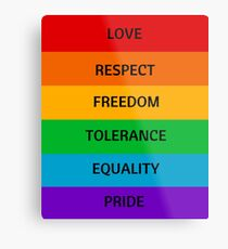 Pride Flag - Love Respect Freedom Tolerance Equality Pride Metal Print