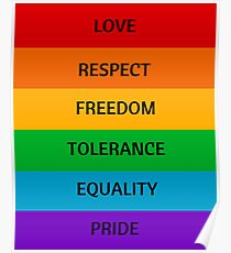 Pride Flag - Love Respect Freedom Tolerance Equality Pride Poster