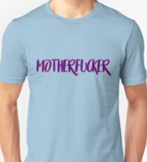 motherfucker T-Shirt