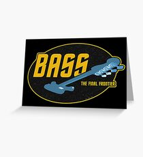 Bass - The Final Frontier (Star Trek Bassist Style) Greeting Card