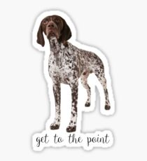 german shorthaired pointer get to the point Sticker