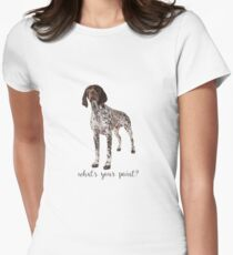 german shorthaired pointer what's your point Women's Fitted T-Shirt