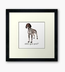 german shorthaired pointer what's your point Framed Print