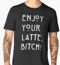 Enjoy your latte... Men's Premium T-Shirt