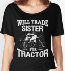 Will trade sister for tractor t-shirts Women's Relaxed Fit T-Shirt