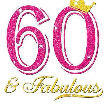 60th Birthday Women Fabulous Queen Shirt by JenniferMC882