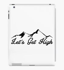 Let's Get High Skiing Hiking Mountain Climbing Ski Hike Climb iPad Case/Skin