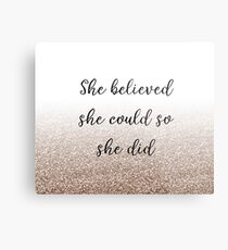 She believed she could so she did - rose gold gradient Metal Print