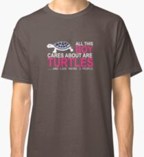 ALL THIS BOY CARES ABOUT ARE TURTLES TSHIRT Classic T-Shirt