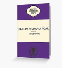 Hear my womanly roar Greeting Card