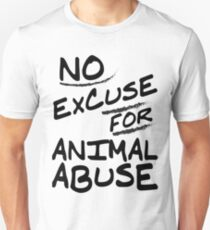 No excuse for animal abuse - Vegan T-shirts T-Shirt