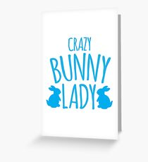 CRAZY Bunny lady Greeting Card