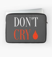 Don't Cry Laptop Sleeve