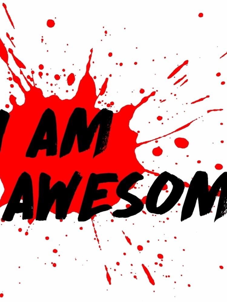 I am Awesome! - Light T-Shirt Version by MenegaSabidussi