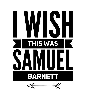 I wish this was Samuel Barnett by fablelock