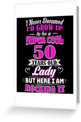 50 Year Old Lady Funny 50th Birthday Rockin Since