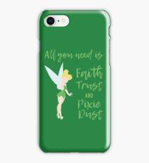 Faith Trust and Pixie Dust iPhone Case/Skin