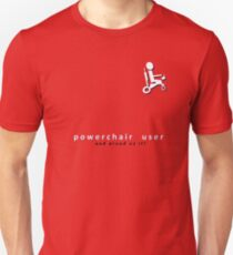 Powerchair user and proud of it T-Shirt