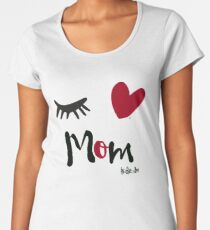Eye-Love Mom Design Women's Premium T-Shirt