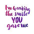 I'm wearing the smile you gave me by Anastasiia Kucherenko