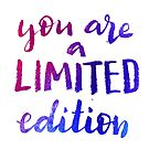 You are a limited edition by Anastasiia Kucherenko
