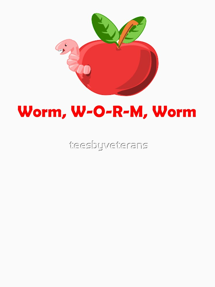 How Do You Spell Worm? by teesbyveterans