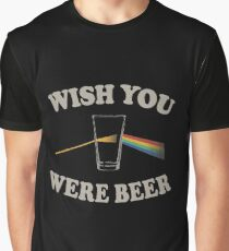 Wish you were beer Graphic T-Shirt