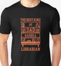 The Best Kind Of Dad Raises A Librarian T-Shirt