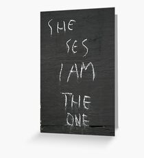 She ses I am the one Greeting Card