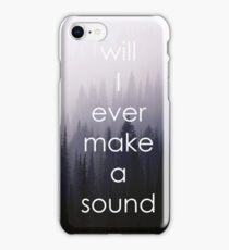 Will I Ever Make A Sound DEH iPhone Case/Skin