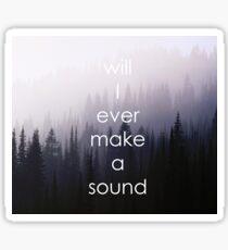 Will I Ever Make A Sound DEH Sticker