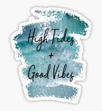 High Tides + Good Vibes Sticker
