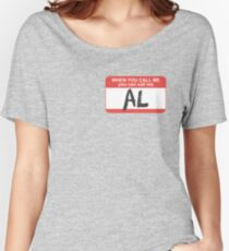 You Can Call Me Al Women's Relaxed Fit T-Shirt