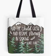 And the Child Grew Bible Verse Tote Bag