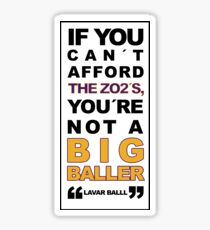 """LaVar Ball """"IF YOU CAN´T AFFORD THE ZO2´S, YOU´RE NOT A BIG BALLLER Sticker"""