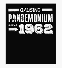 Causing Pandemonium Since 1962 - Funny Birthday Photographic Print