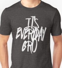 Everyday Bro [CAN CHANGE BACKGROUND COLOUR] T-Shirt